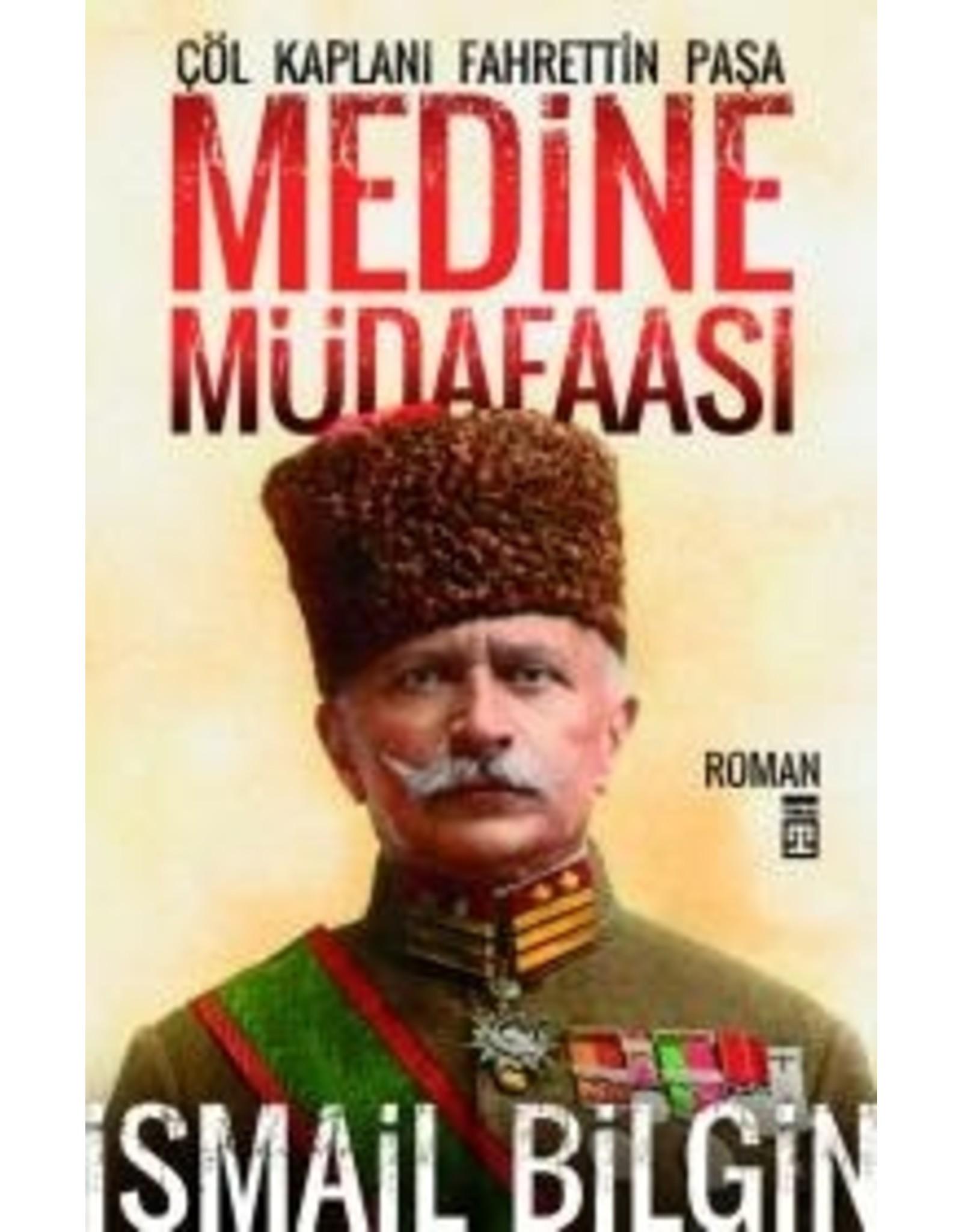 Ismail Bilgin Medine Müdafaası / Çöl Kaplanı Fahrettin Paşa