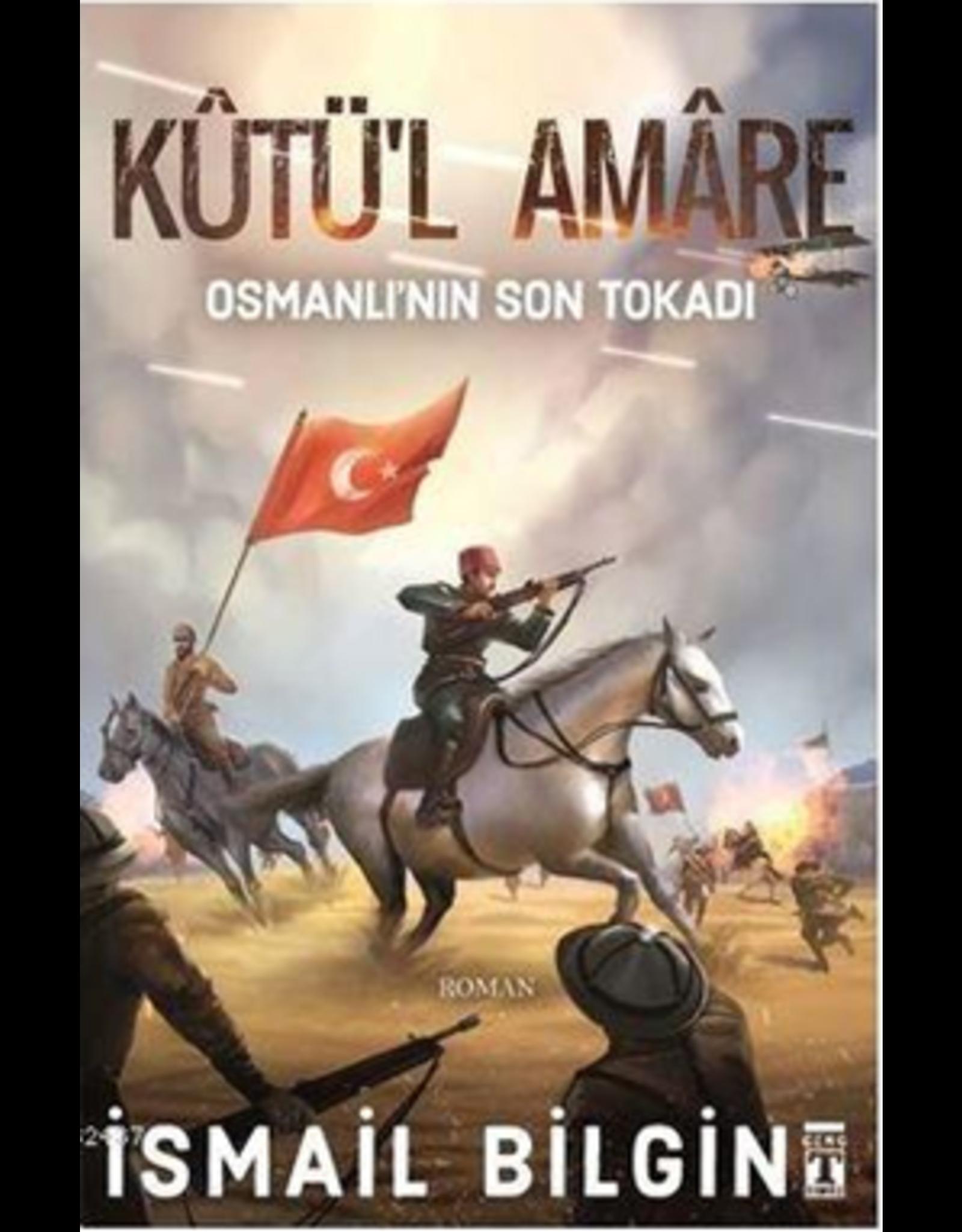 Ismail Bilgin Kutü'l amare Osmanlı'nın Son Tokadı