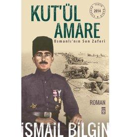 Ismail Bilgin Kut'ül Amare Osmanlı'nın Son Zaferi