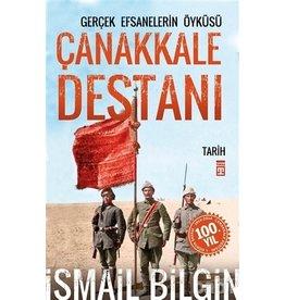Ismail Bilgin Çanakkale Destanı/Gerçek Efsanelerin Öyküsü