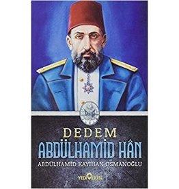Abdülhamid Kayıhan Osmanoğlu Dedem Abdülhamid Han