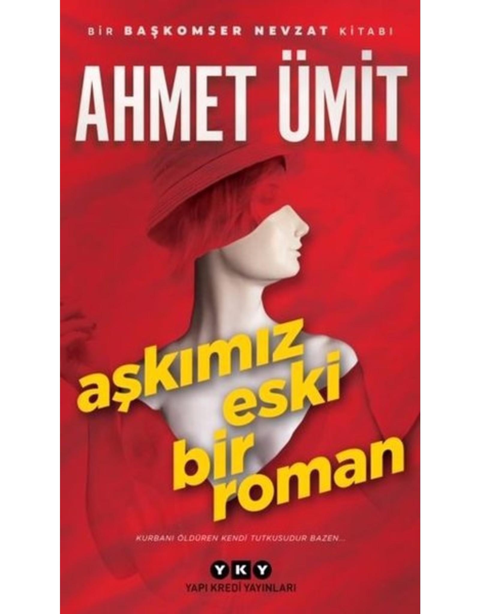 Ahmet Ümit Aşkımız Eski Bir Roman