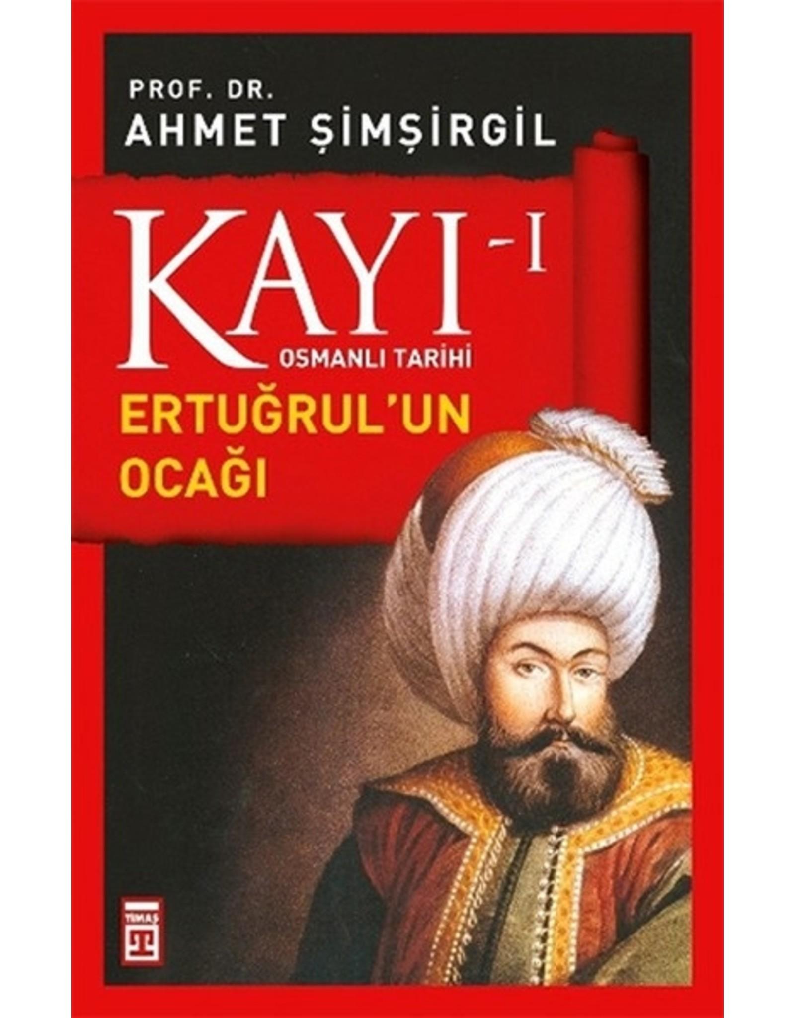 Ahmet Şimşirgil Kayı 1 - Osmanlı Tarihi / Ertuğrul'un Ocağı