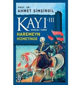 Ahmet Şimşirgil Kayı 3 - Osmanlı Tarihi / Haremeyn Hizmetinde