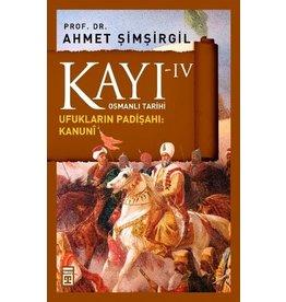 Ahmet Şimşirgil Kayı 4 - Osmanlı Tarihi / Ufukların Padişahı: Kanuni