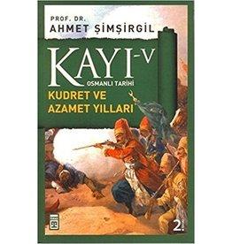 Ahmet Şimşirgil Kayı 5 - Osmanlı Tarihi / Kudret ve Azamet Yılları