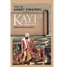 Ahmet Şimşirgil Kayı 9 - Osmanlı Tarihi / Sonun Başlangıcı