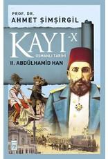 Ahmet Şimşirgil Kayı 10 - Osmanlı Tarihi / II. Abdülhamid Han