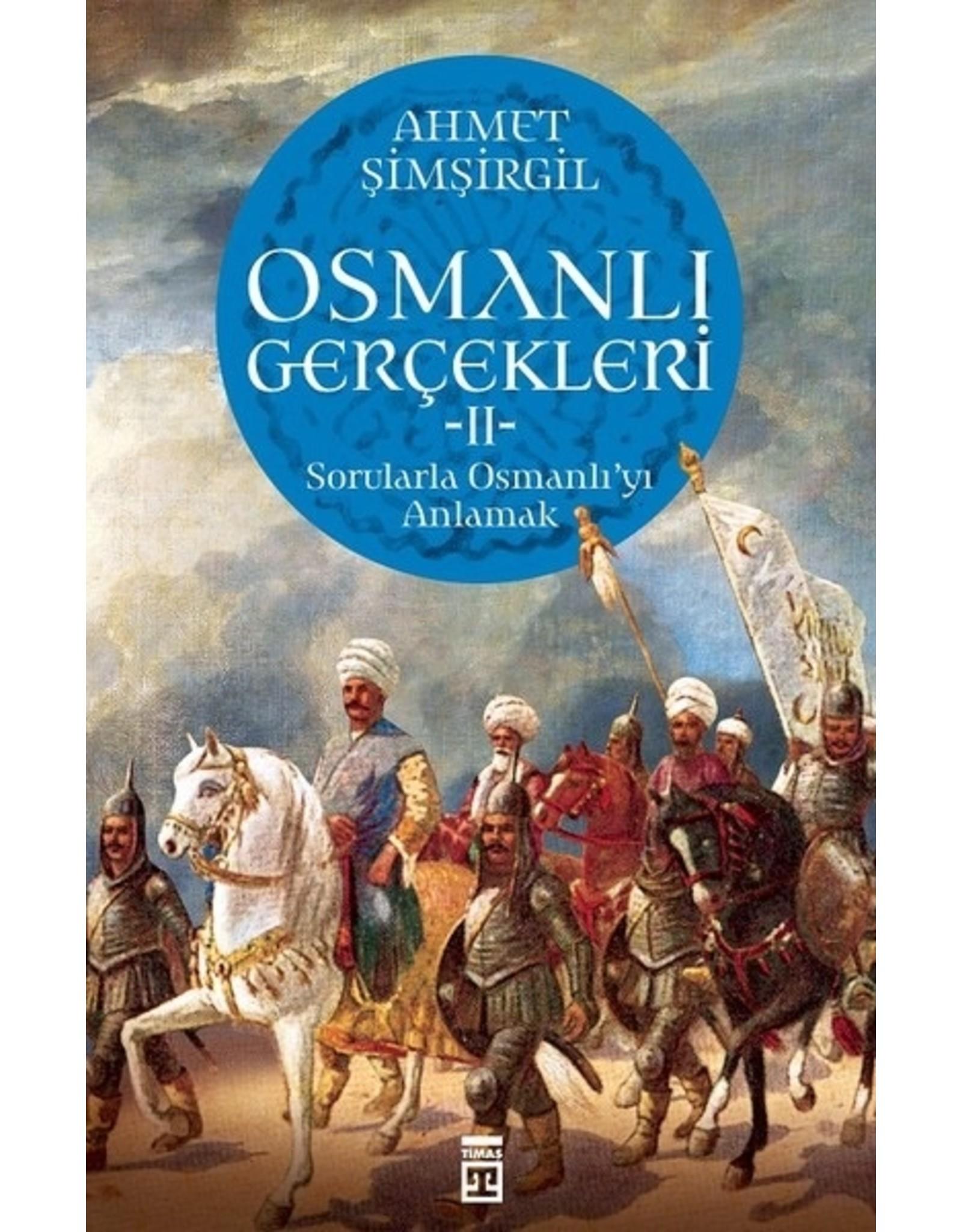 Ahmet Şimşirgil Osmanlı Gerçekleri 2 Sorularla Osmanlı'yı Anlamak