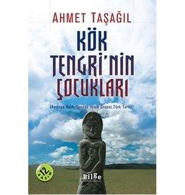 Ahmet Taşağıl Kök Tengri'nin Çocukları (Avrasya Bozkırlarında İslam Öncesi Türk Tarihi)