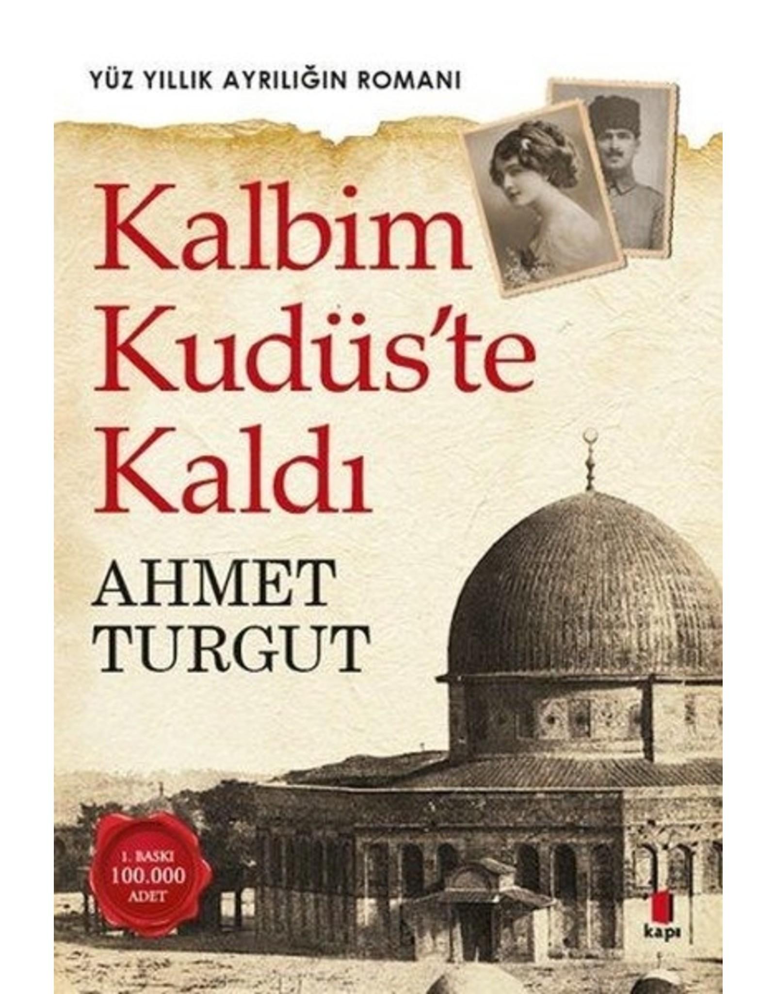 Ahmet Turgut Kalbim Kudüs 'te Kaldı