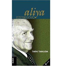 Aliya İzzetbegoviç Tarihe Tanıklığım