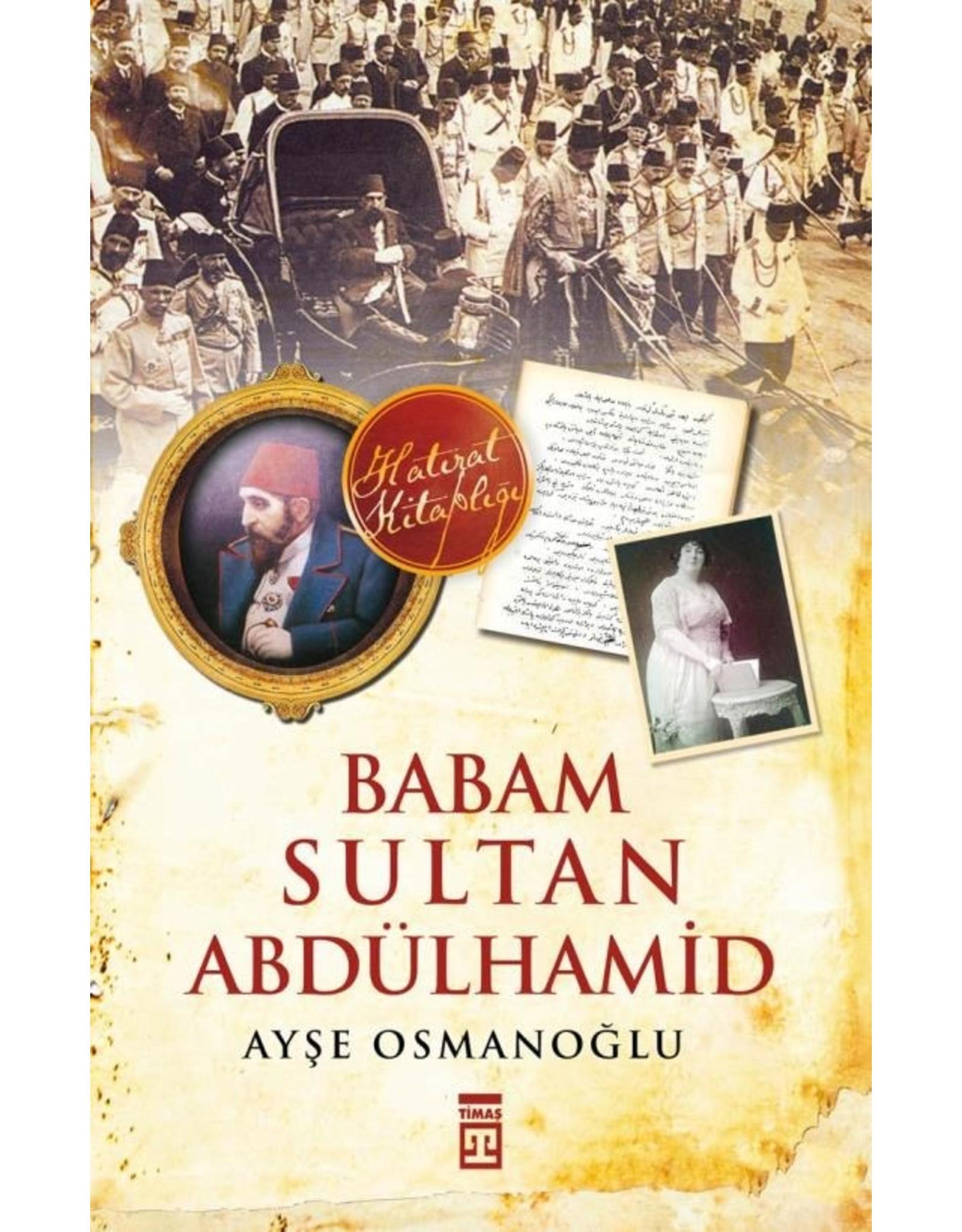 Ayşe Osmanoğlu Babam Sultan Abdülhamid