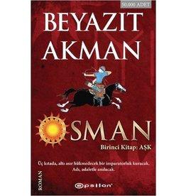 Beyazıt Akman Osman / Birinci Kitap: Aşk