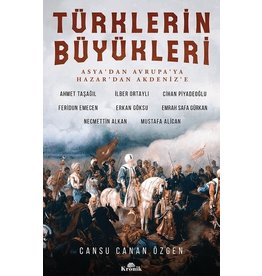 Cansu Canan Özgen Türklerin Büyükleri Asya'dan Avrupa'ya; Hazar'dan Akdeniz'e