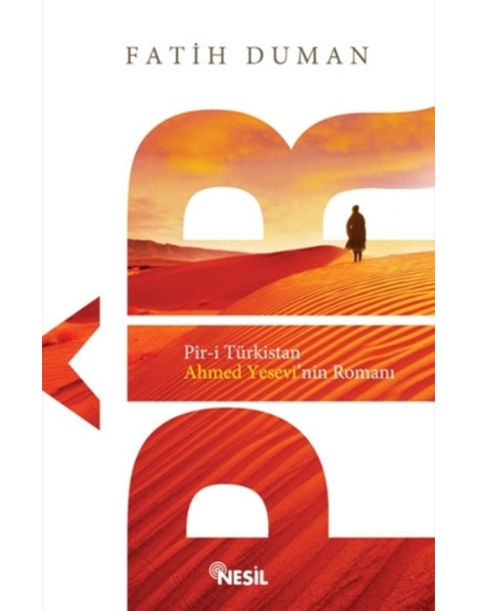 Fatih Duman Pir / Pir-i Türkistan Ahmed Yesevi'nin Romanı
