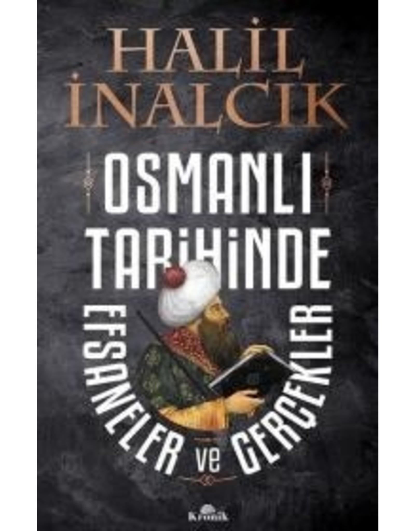 Halil İnalcık Osmanlı Tarihinde Efsaneler ve Gerçekler