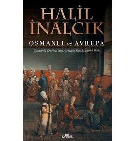 Halil İnalcık Osmanlı ve Avrupa Osmanlı Devleti'nin Avrupa Tarihindeki Yeri