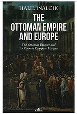 Halil İnalcık The Ottoman Empire And Europe The Ottoman Empire and Its Place in European History