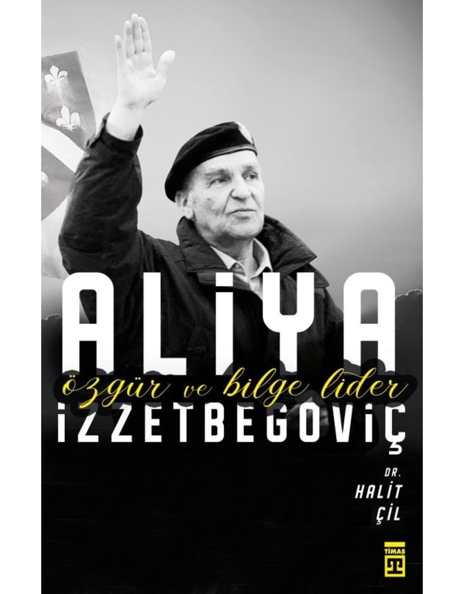 Halit Çil Özgür ve Bilge Lider Aliya İzzetbegoviç