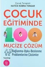 Hatice Kübra Tongar Çocuk Eğitiminde 100 Mucize Çözüm Bağlanma-Uyku-Beslenme Problemlerine Çözümler