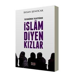Ihsan Şenocak Tefekkürde Tesettürde İslam Diyen Kızlar