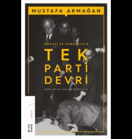 Mustafa Armağan Öncesi ve Sonrasıyla Tek Parti Devri