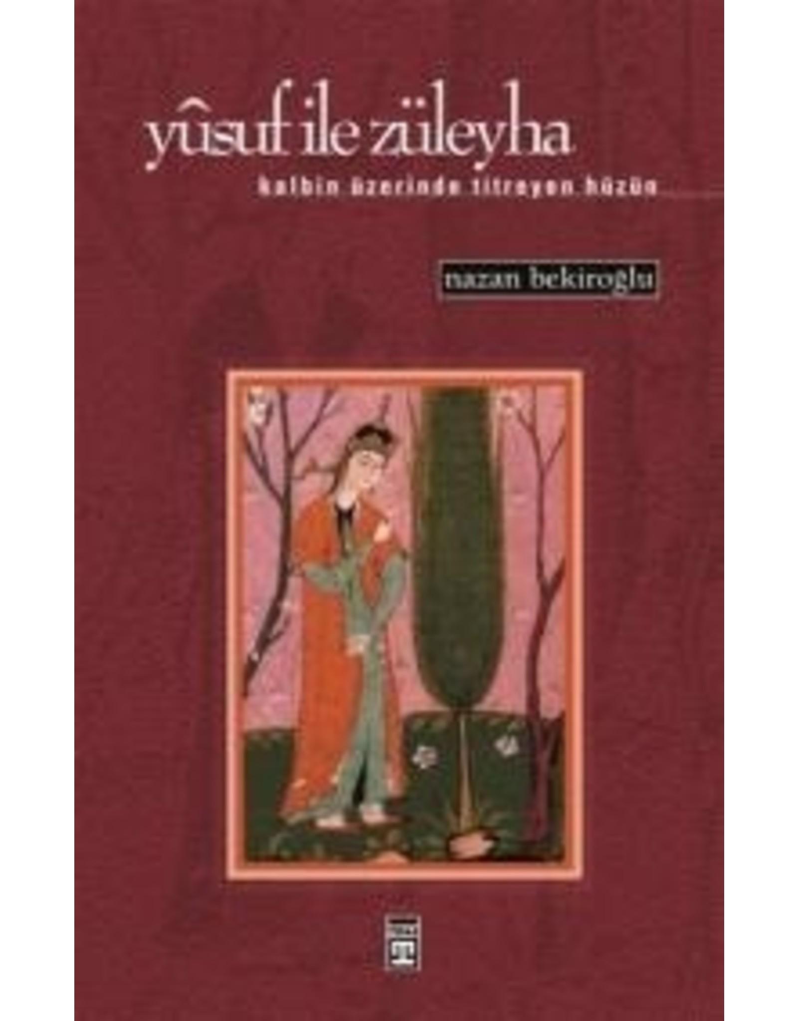 Nazan Bekiroğlu Yusuf ile Züleyha - Kalbin Üzerinde Titreyen Hüzün
