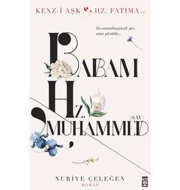 Nuriye Çeleğen Babam Hz. Muhammed (s.a.v.)
