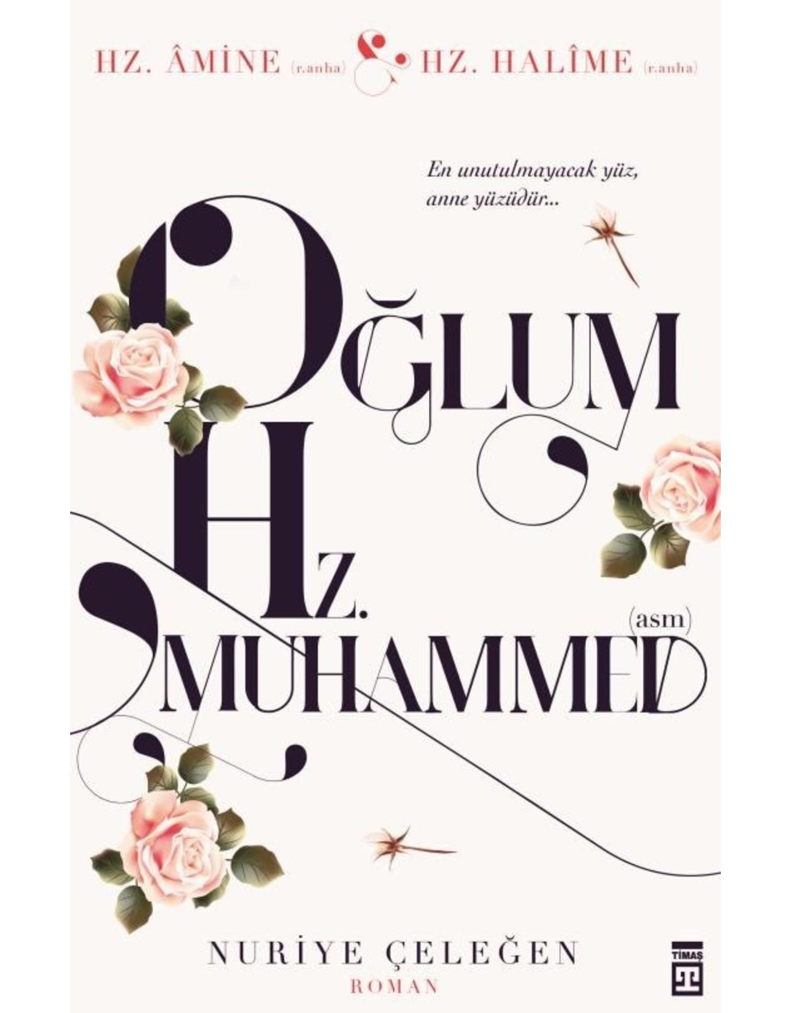 Nuriye Çeleğen Oğlum Hz. Muhammed