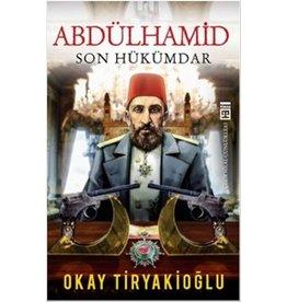 Okay Tiryakioğlu Abdülhamid Son Hükümdar