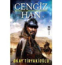 Okay Tiryakioğlu Cengiz Han Rüzgar ve Ateş İmparatorluğu