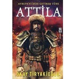 Okay Tiryakioğlu Attila Avrupayı Dize Getiren Türk