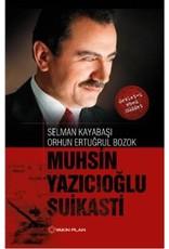 Selman Kayabaşı Muhsin Yazıcıoğlu Suikasti