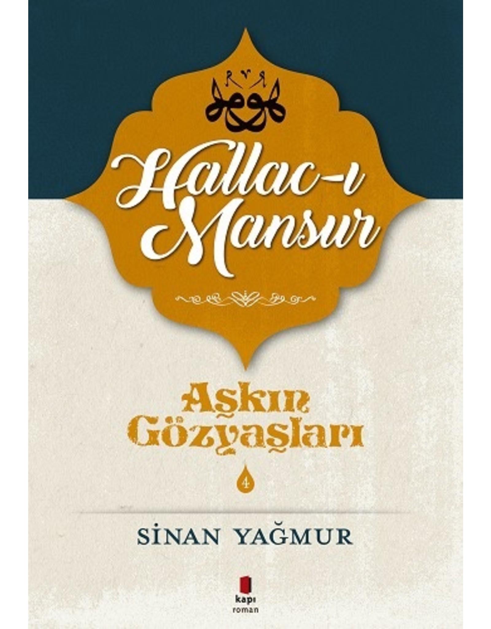 Sinan Yağmur Aşkın Gözyaşları 4 / Hallac-ı Mansur