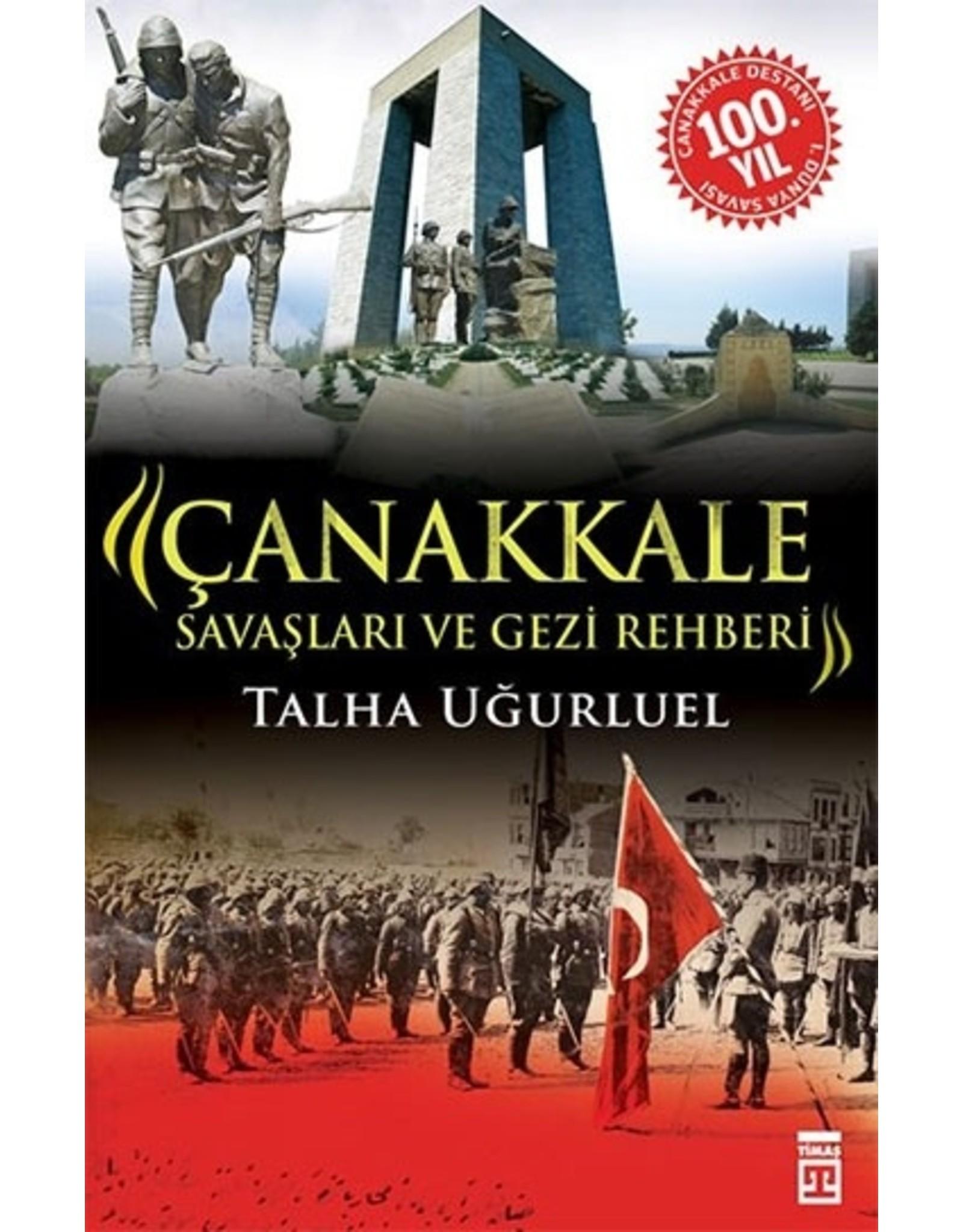 Talha Uğurluel Çanakkale Savaşları ve Gezi Rehberi