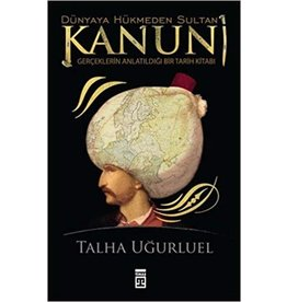 Talha Uğurluel Dünyaya Hükmeden Sultan Kanuni
