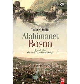 Tufan Gündüz Alahimanet Bosna & Boşnakların Osmanlı Topraklarına Göçü