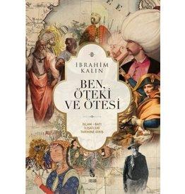 İbrahim Kalın Ben, Öteki ve Ötesi İslam-Batı İlişkileri Tarihine Giriş