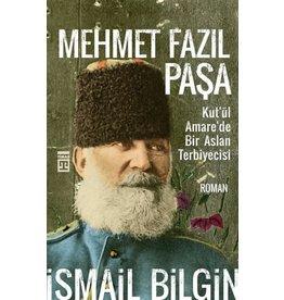 Ismail Bilgin Mehmet Fazıl Paşa / Kut'ül Amare'de Bir Aslan Terbiyecisi