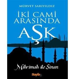 Mürvet Sarıyıldız İki Cami Arasında Aşk & Mihrimah ile Sinan
