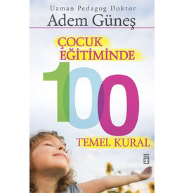 Adem Güneş Çocuk Eğitiminde 100 Temel Kural