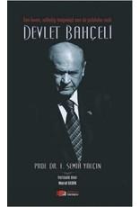 Semih Yalçın Een Leven, Volledig Toegewijd Aan De Publieke Zaak Devlet Bahçeli