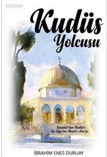 İbrahim Enes Duruay Kudüs Yolcusu