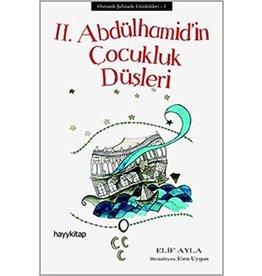 Elif Ayla II. Abdülhamid'in Çocukluk Düşleri