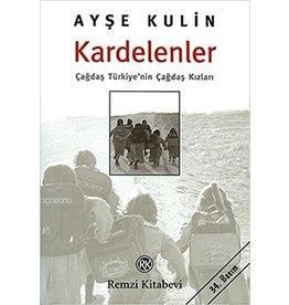Ayşe Kulin Kardelenler / Çağdaş Türkiye'nin Çağdaş Kızları