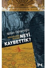 Nilhan Osmanoğlu Osmanlı'dan Bugüne Neyi Kaybettik?