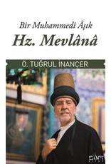 Ömer Tuğrul İnançer Bir Muhammedi Aşık: Hz. Mevlana