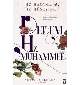 Nuriye Çeleğen Dedem Hz. Muhammed (s.a.v.)  Hz. Hasan (ra) - Hz. Hüseyin (ra)