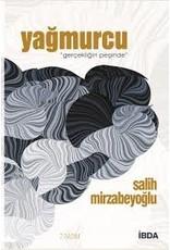 Salih Mirzabeyoğlu Yağmurcu / Gerçekliğin Peşinde